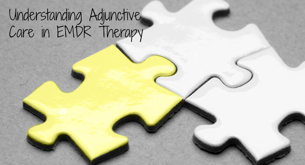 Adjunctive care in EMDR Therapy