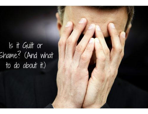 Is it Guilt or is it Shame? (And what to do with it.)