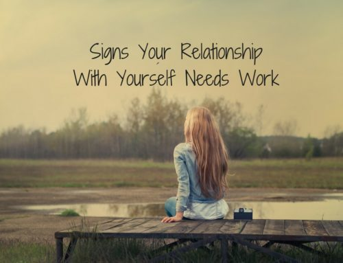 Signs Your Relationship With Yourself Needs Work